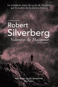 Le cycle de Majipoor. Volume 3, Valentin de Majipoor