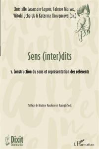 Sens (inter)dits. Volume 1, Construction du sens et représentation des référents
