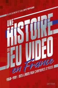 Une histoire du jeu vidéo en France