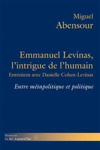 Emmanuel Levinas, l'intrigue de l'humain