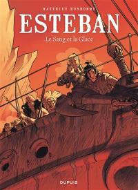 Esteban. Volume 5, Le sang et la glace