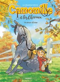 Camomille et les chevaux. Volume 1, Un amour d'Océan