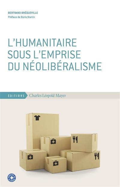 L'humanitaire sous l'emprise du néolibéralisme