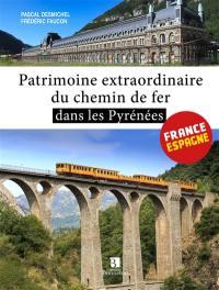 Patrimoine extraordinaire du chemin de fer dans les Pyrénées