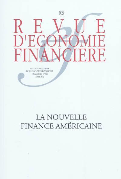 Revue d'économie financière. n° 105, La nouvelle finance américaine