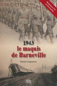 1943, le maquis de Barneville