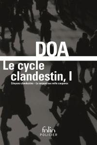 Le cycle clandestin. Volume 1,