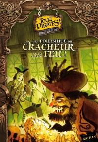 Tous pirates !. Volume 2, A la poursuite du Cracheur-de-feu !