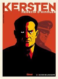 Kersten, médecin d'Himmler. Volume 2, Au nom de l'humanité