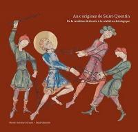Aux origines d'une ville, Saint-Quentin