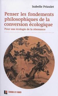 Penser les fondements philosophiques de la conversion écologique