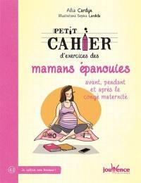 Petit cahier d'exercices des mamans épanouies