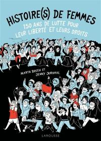 Histoire(s) de femmes : 150 ans de lutte pour leur liberté et leurs droits