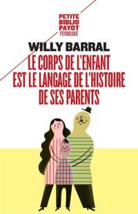 Le corps de l'enfant est le langage de l'histoire de ses parents
