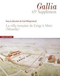La villa gallo-romaine de Grigy à Metz (Moselle)