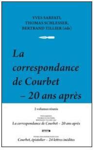 La correspondance de Courbet, 20 ans après + Courbet épistolier, 24 lettres inédites