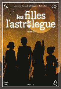 Les filles de l'astrologue. Volume 3,