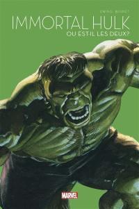 Immortal Hulk. Ou est-il les deux ?