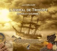 L'amiral de Trogoff : marin et gourmet