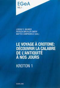 Kroton. Volume 1, Le voyage à Crotone