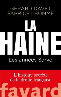 L'histoire secrète de la droite française, La haine