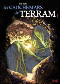 Les cauchemars de Terram. Volume 1,