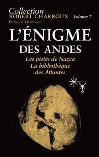 Collection Robert Charroux. Volume 7, L'énigme des Andes