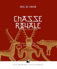 Chasse royale. Volume 3,