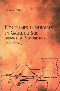Coutumes funéraires en Gaule du Sud durant la protohistoire (IXe-IIe siècle av. J.-C.)