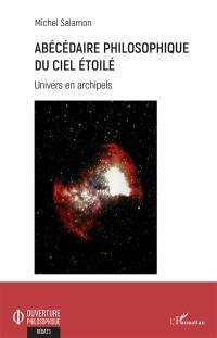 Abécédaire philosophique du ciel étoilé : Univers en archipels