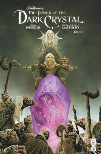The power of the Dark Crystal. Volume 1,