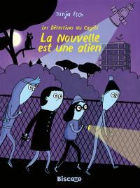 Les détectives du cagibi, La nouvelle est une alien