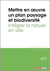Mettre en oeuvre un plan paysage et biodiversité