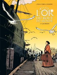 L'or du bout du monde. Volume 1, Laureen