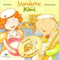 Mandarine et Kiwi, Le pain de grand-père