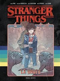 Stranger things, La brute