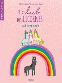 Le club des licornes. Volume 1, La licorne noire