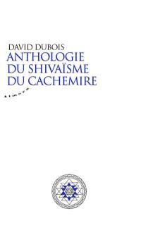 Anthologie du shivaïsme du Cachemire