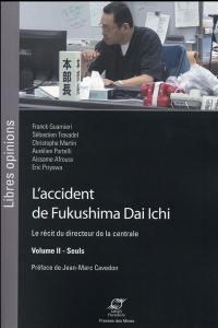 L'accident de Fukushima Dai Ichi. Volume 2, Seuls