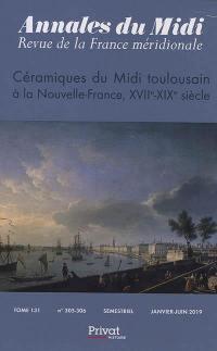 Annales du Midi. n° 305-306, Céramiques du Midi toulousain à la Nouvelle-France