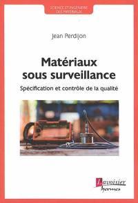 Matériaux sous surveillance
