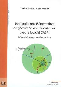 Manipulations élémentaires de géométrie non euclidienne avec le logiciel CABRI