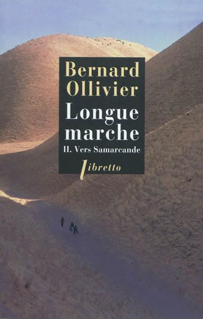 Longue marche. Volume 2, Vers Samarcande