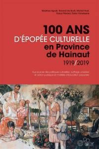 100 ans d'épopée culturelle en province de Hainaut, 1919-2019