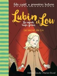 Lubin et Lou. Volume 7, Le secret de Liv