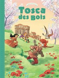 Tosca des bois. Volume 3, Sienne, Florence, Castelguelfo et Montelupo