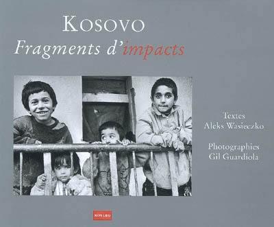 Kosovo, fragments d'impacts