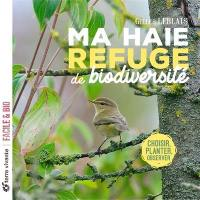 Ma haie, refuge de biodiversité
