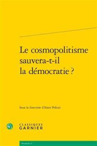 Le cosmopolitisme sauvera-t-il la démocratie ?