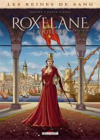 Roxelane, la Joyeuse. Volume 2,